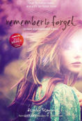 Title: Remember to Forget, Revised and Expanded: from Wattpad sensation smilelikeniall, Author: Ashley Royer