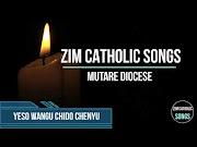 Zimbabwe Catholic Shona Songs - Yeso Wangu Chido Chenyu