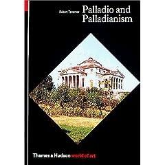 Palladio and Palladianism (World of Art)
