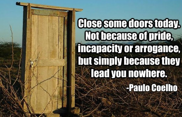Close Some Doors Today Paulo Coelho 600x400 Quotesporn