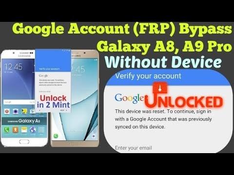 Google Account Bypass Galaxy A8, A9 Pro ( FRP Reset) Done