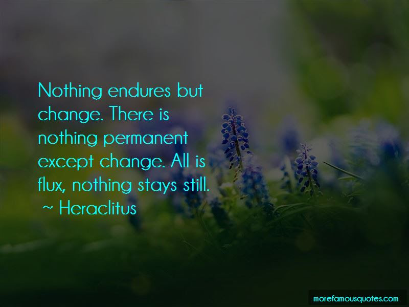 Nothing Permanent Except Change Quotes Top 5 Quotes About Nothing