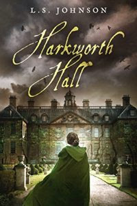 Harkworth Hall by L.S. Johnson