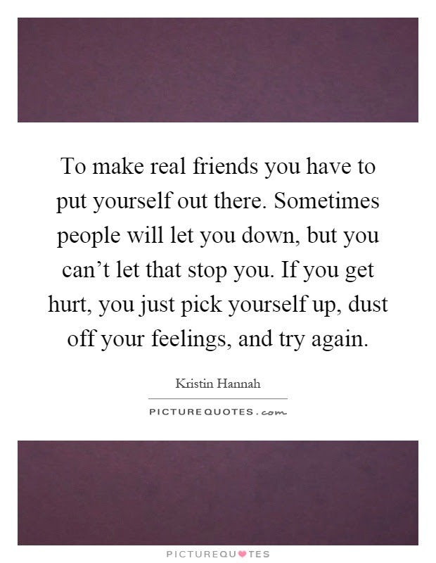 To Make Real Friends You Have To Put Yourself Out There