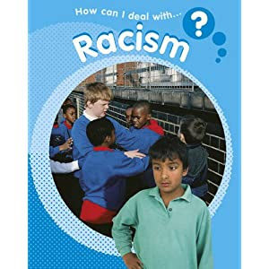 Racism (How Can I Deal With)