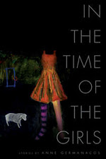 In the Time of the Girls, by Anne Germanacos