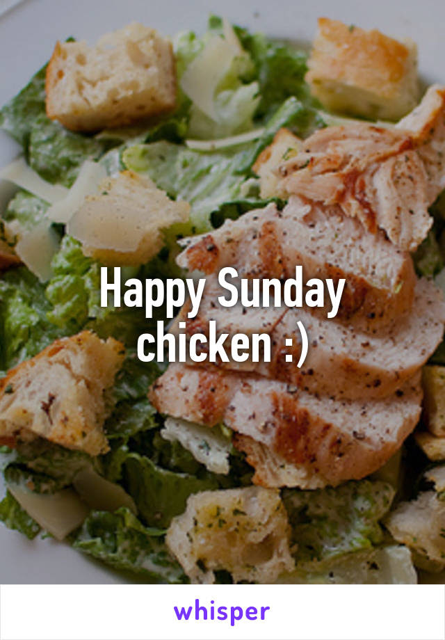 Happy Sunday Chicken