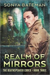 Realm of Mirrors by Sonya Bateman