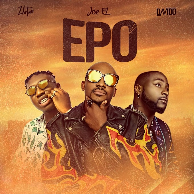 [MUSIC] Joe El ft. DaVido & Zlatan – Epo