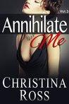 Annihilate Me Vol. 3