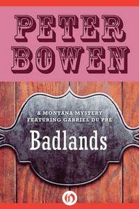 Badlands by Peter Bowen