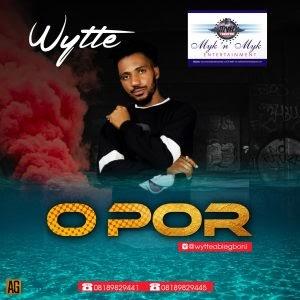 Download Music Mp3:- Wytte – O Por