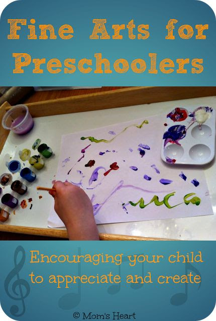 Mom's Heart: Fine Arts for the Preschooler:  helping your child create and appreciate!
