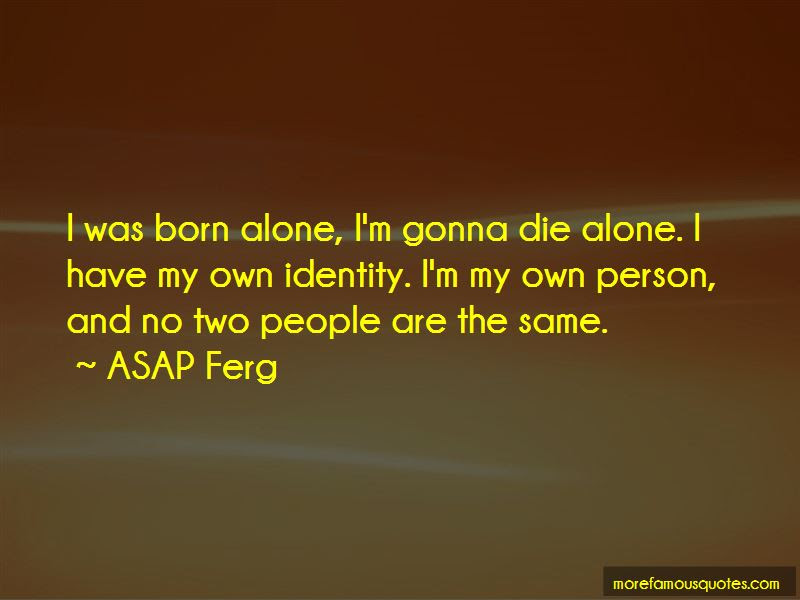 I Was Born Alone Quotes Top 39 Quotes About I Was Born Alone From