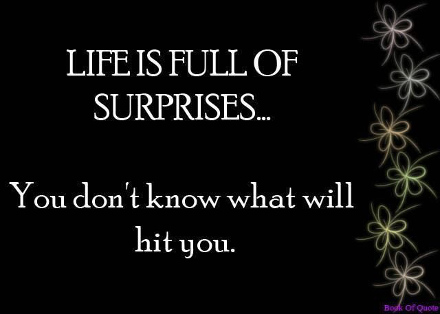 Quotes About Life Is Full Of Surprises 25 Quotes