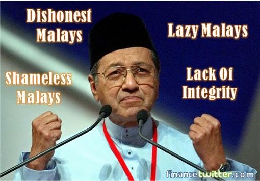 Mahathir - Dishonest, Shameless, Lazy Malays