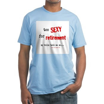 Too Sexy Retirement Men's Fitted T-Shirt