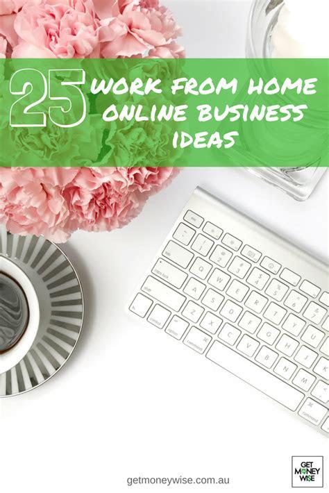 work  home  business ideas   start today