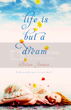 LIFE IS BUT A DREAM BRIAN JAMES