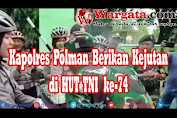 Kapolres Polman Berikan Kejutan di HUT TNI ke-74