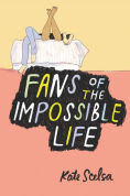 Title: Fans of the Impossible Life, Author: Kate Scelsa