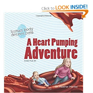 A Heart Pumping Adventure: An Imaginative Journey Through the Circulatory System (Volume 3)