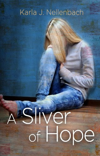 A Sliver of Hope by Karla J. Nellenbach