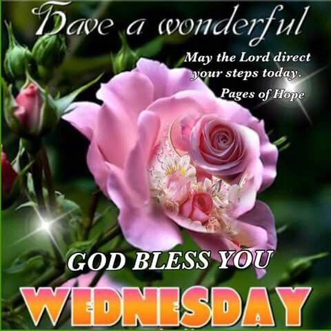 God Bless Have A Wonderful Wednesday Pictures Photos And Images
