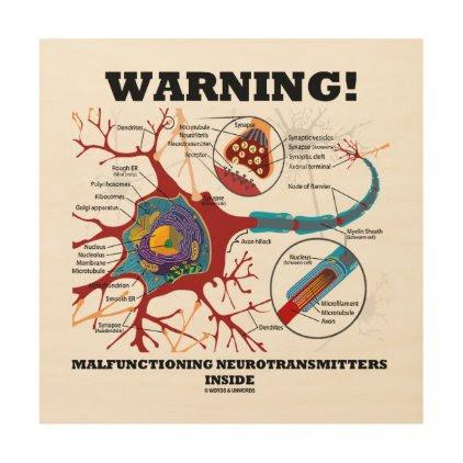 Warning! Malfunctioning Neurotransmitters Inside Wood Print