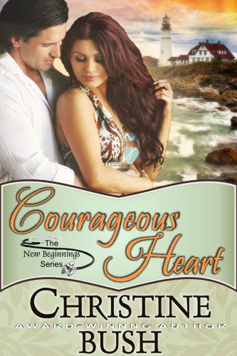 Courageous Heart (New Beginnings, Book 1) by Christine Bush