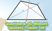 Geometry Problem 596: Quadrilateral, Right Triangle, Isosceles, Midpoint.