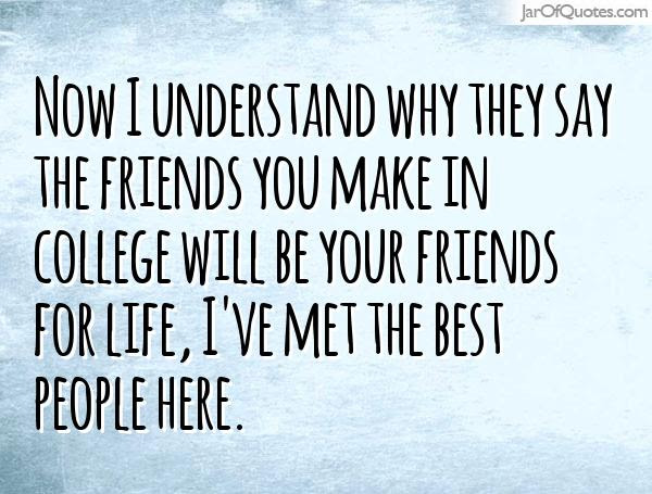 now i understand why they say the friends you make in ...