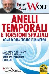Anelli Temporali e Torsioni Spaziali - Come Dio ha creato l'Universo - Libro