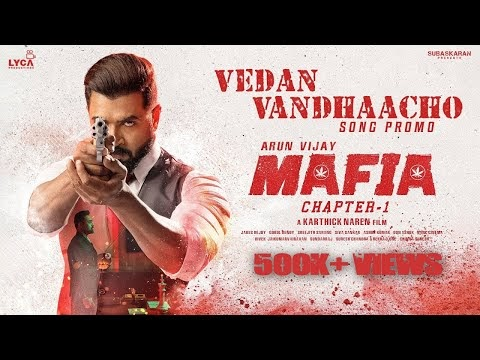 Vedan Vandhaacho Song Mafia Movie