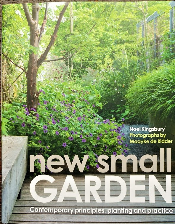 New Small Garden by Noel Kingsbury reviewed by Susan Wright