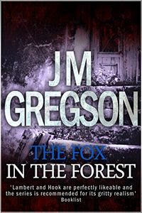 The Fox in the Forest by J. M. Gregson