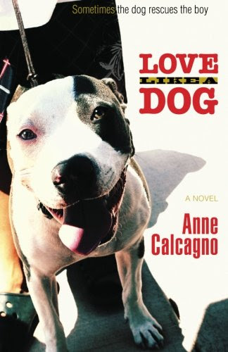 Love Like a Dog (Paperback) by Anne Calcagno