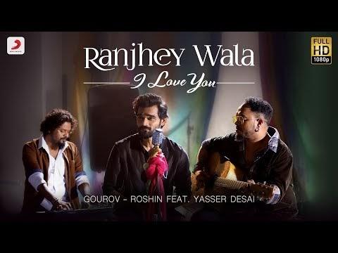 Ranjhey Wala I Love You lyrics by Yasser Desai