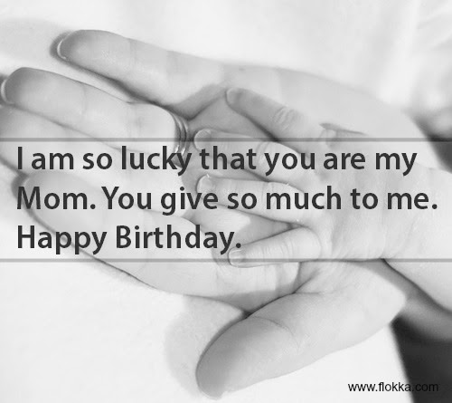 38 Happy Birthday Wishes And Quotes For Mom Flokka