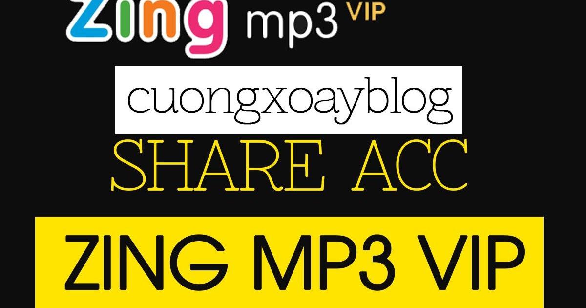 Share acc Zing Mp3 VIP, Zing TV VIP mỗi tuần, Share acc Nhaccuatui VIP - Tự  tạo Tự gia hạn ~ Vĩnh viễn - CƯỜNG XOÁY BLOG