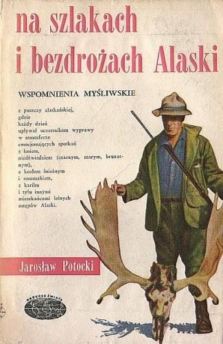 Okładka książki Na szlakach i bezdrożach Alaski - wspomnienia myśliwskie