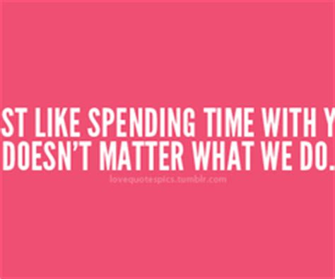 Quotes About Love And Spending Time Together