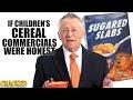 If Children's Cereal Commercials Were Honest - Video