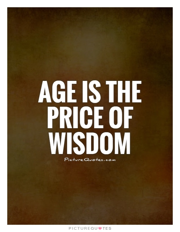 Age Is The Price Of Wisdom Picture Quotes