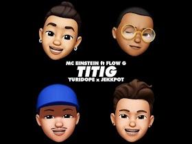 Titig by MC Einstein feat. Flow G, Yuri Dope & Jekkpot [Audio]