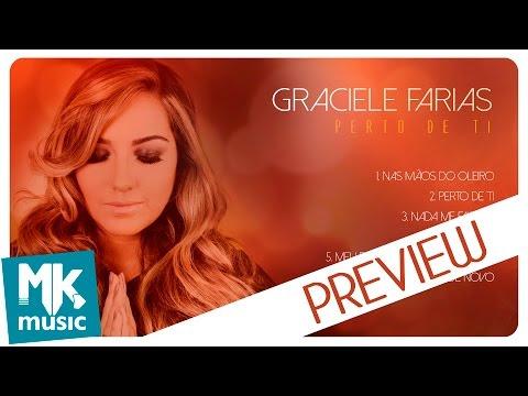 Preview Graciele Farias - CD Perto de Ti