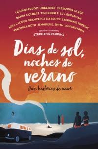 megustaleer - Días de sol, noches de verano - Leigh Bardugo / Francesc Lia Block / Libba Bray