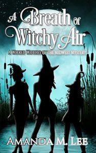A Breath of Witchy Air by Amanda M. Lee