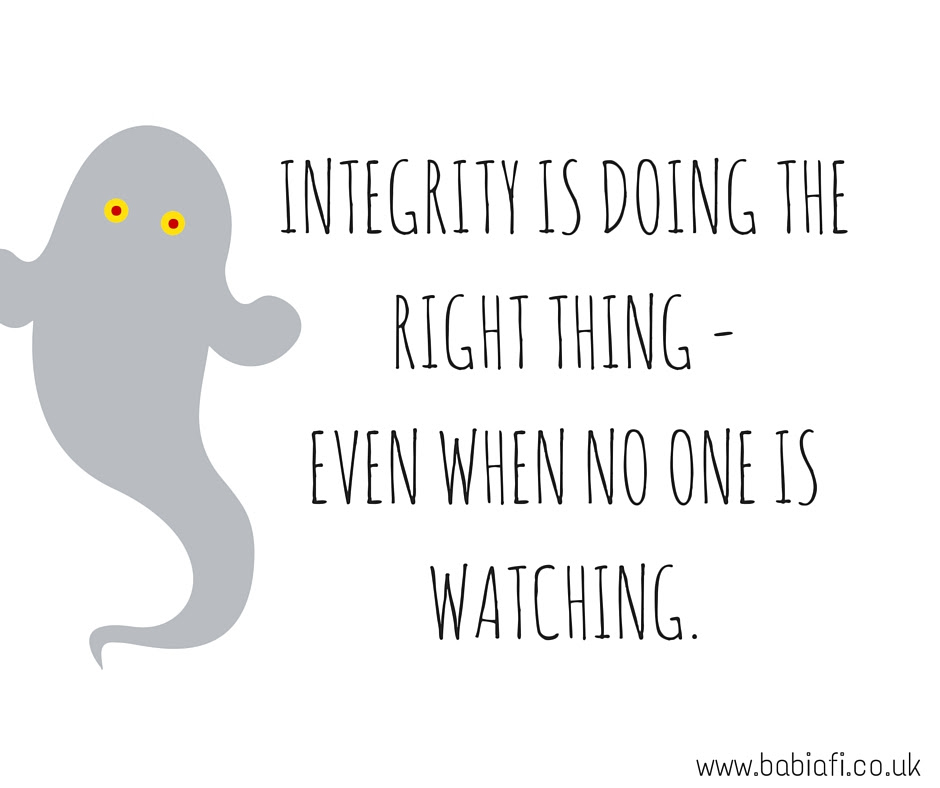 Integrity is doing the right thing, even when no one is watching.
