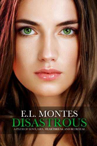 Disastrous (Disastrous Series) by EL Montes
